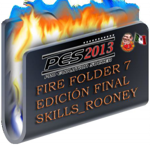 PES 2013 Fire Folder 7 Edicion Final Full HD by Skills_Rooney