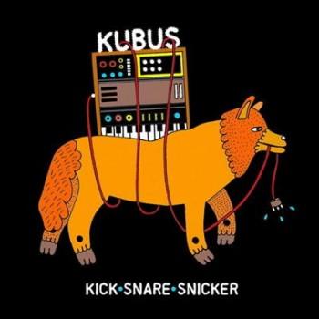 Kubus - Kick Snare Snicker (2013)