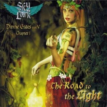 Skylark - Divine Gates Part V Chapter: I The Road To The Light (2013)