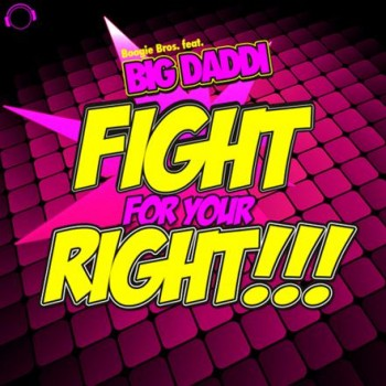 Boogie Bros Feat. Big Daddi - Fight For Your Right! (2013)