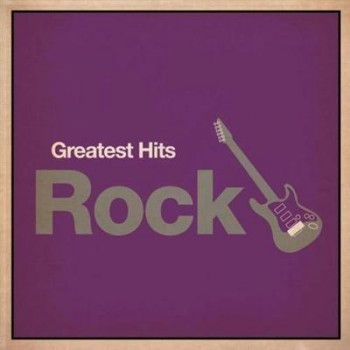 VA - Greatest Hits: Rock (2012)