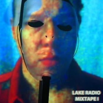 Lake Radio - Mixtape I (2013)