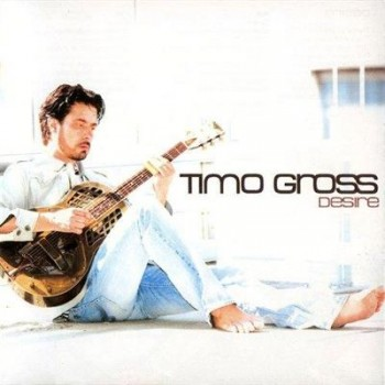 Timo Gross - Desire (2008)