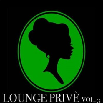 VA - Lounge Prive, Vol. 3 (50 Chill Out Selection) (2013)