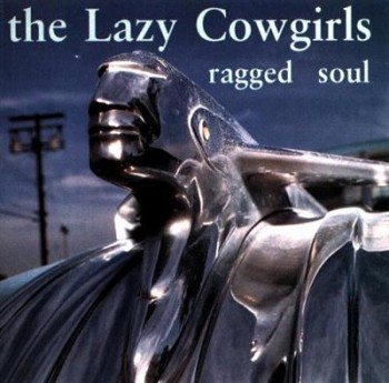The Lazy Cowgirls - Ragged Soul (1995) FLAC