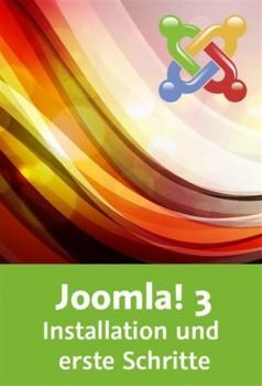 Joomla! 3 - Installation und erste Schritte Einrichtung, Backend, Templates, Grundeinstellungen
