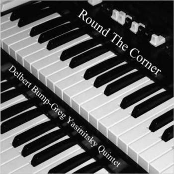 Delbert Bump/Greg Yasinitsky Quartet - Round The Korner (20149