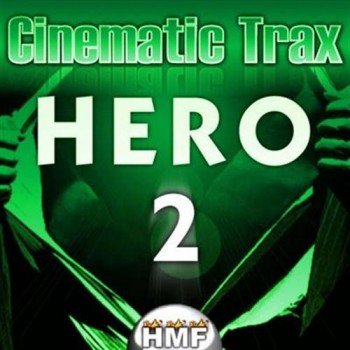 Hot.Music.Factory.Cinematic.Trax.Hero.2.WAV.MiDi-MAGNETRiXX