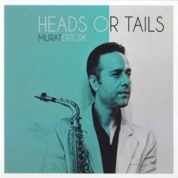 Murat Ertürk – Heads Or Tails (2014) Full Albüm İndir