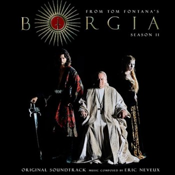 Borgia Soundtrack (Season 2) (Eric Neveux)